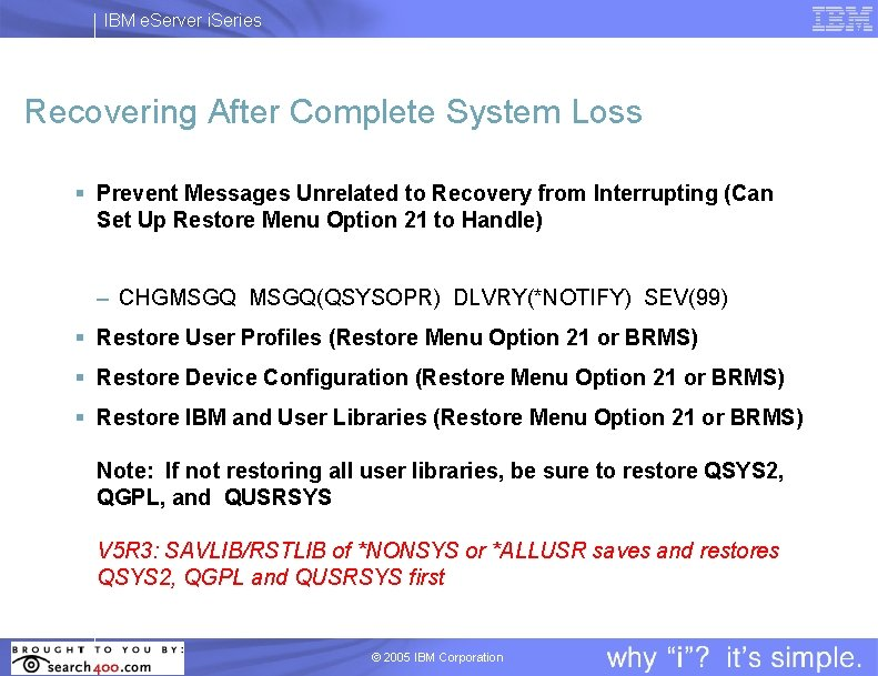 IBM e. Server i. Series Recovering After Complete System Loss § Prevent Messages Unrelated