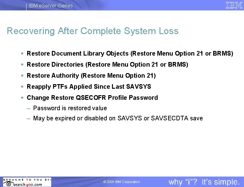 IBM e. Server i. Series Recovering After Complete System Loss § Restore Document Library