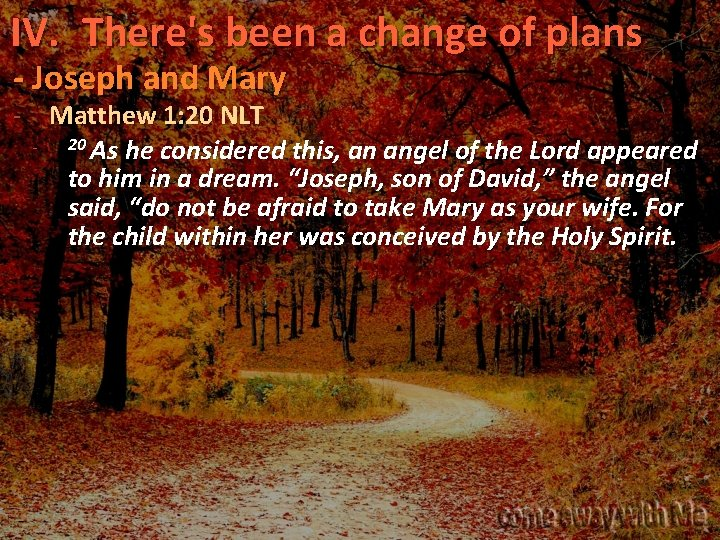 IV. There's been a change of plans - Joseph and Mary - Matthew 1: