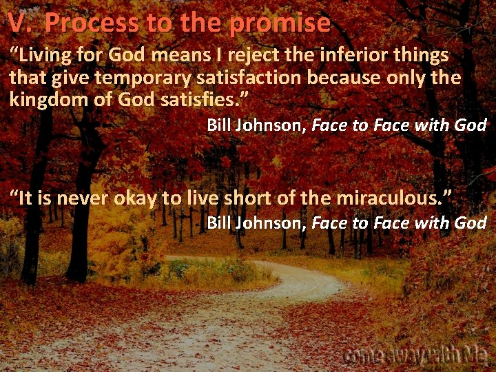 """V. Process to the promise """"Living for God means I reject the inferior things"""