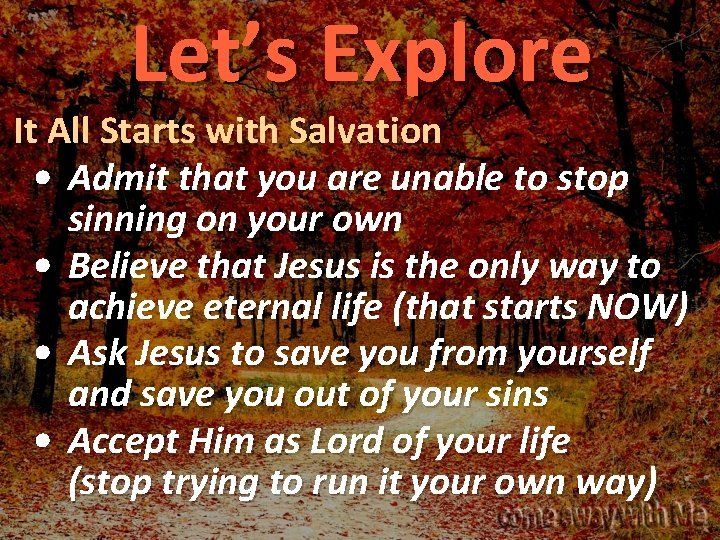 Let's Explore It All Starts with Salvation • Admit that you are unable to