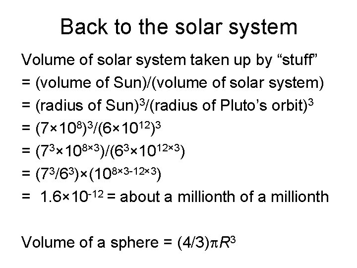 """Back to the solar system Volume of solar system taken up by """"stuff"""" ="""