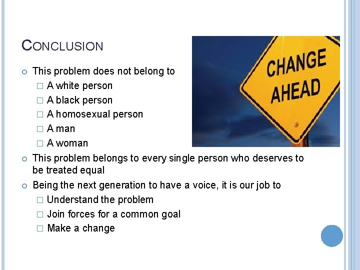 CONCLUSION This problem does not belong to � A white person � A black