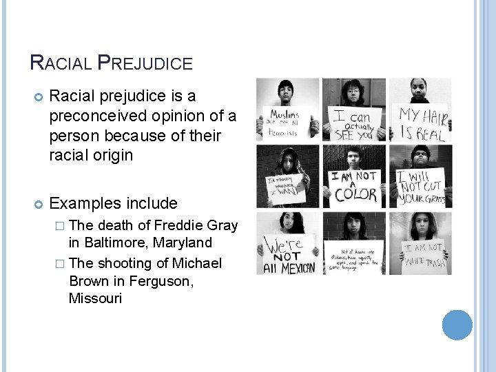 RACIAL PREJUDICE Racial prejudice is a preconceived opinion of a person because of their