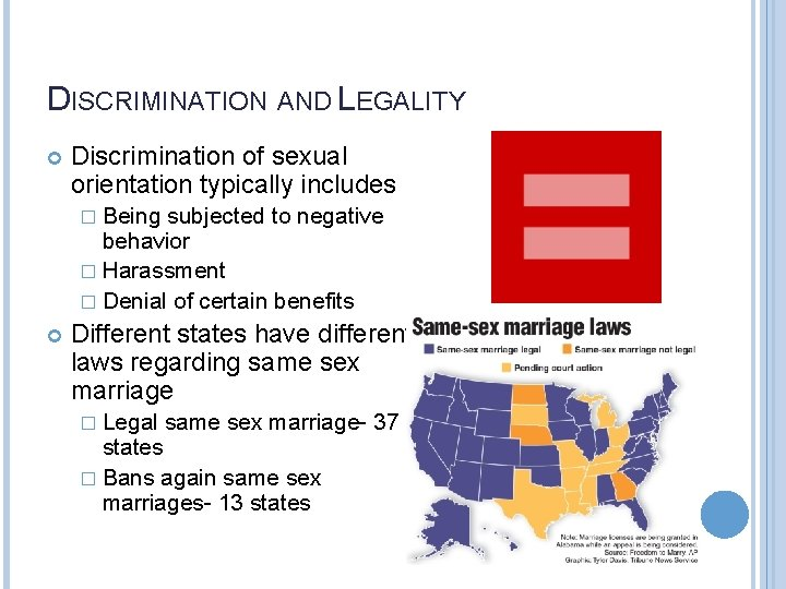 DISCRIMINATION AND LEGALITY Discrimination of sexual orientation typically includes � Being subjected to negative