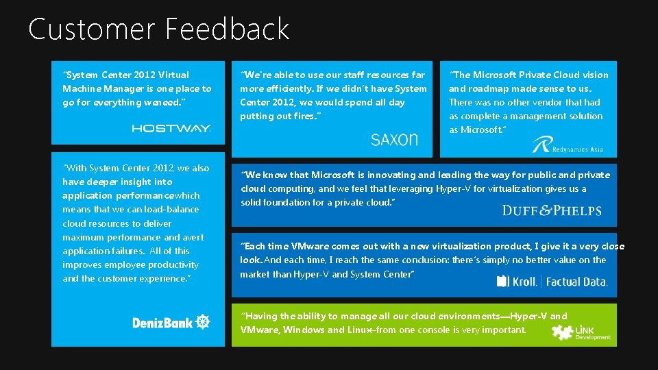 """Customer Feedback """"System Center 2012 Virtual Machine Manager is one place to go for"""