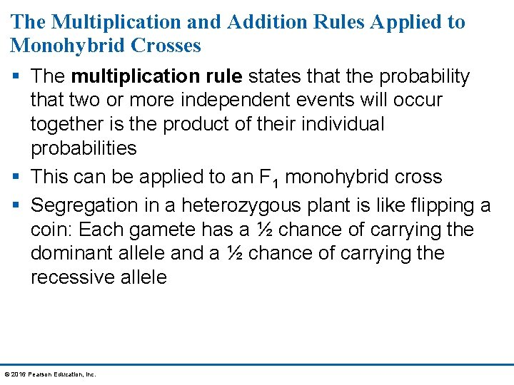 The Multiplication and Addition Rules Applied to Monohybrid Crosses § The multiplication rule states