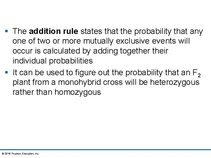 § The addition rule states that the probability that any one of two or