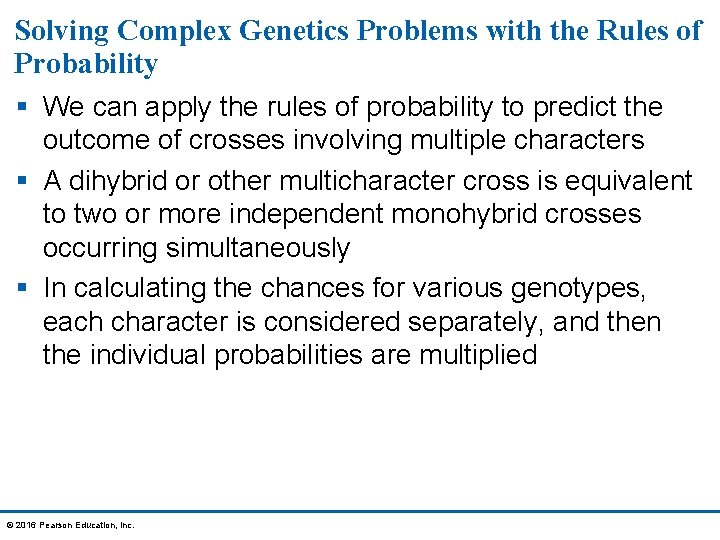 Solving Complex Genetics Problems with the Rules of Probability § We can apply the