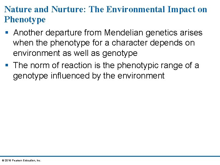 Nature and Nurture: The Environmental Impact on Phenotype § Another departure from Mendelian genetics