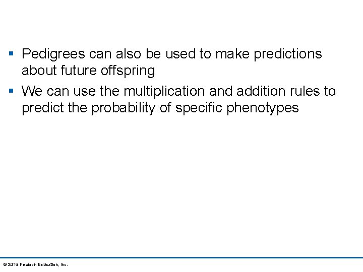 § Pedigrees can also be used to make predictions about future offspring § We