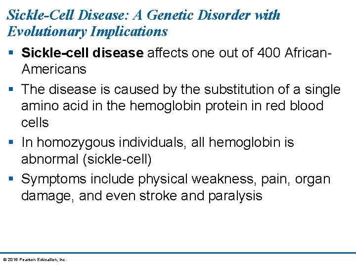 Sickle-Cell Disease: A Genetic Disorder with Evolutionary Implications § Sickle-cell disease affects one out