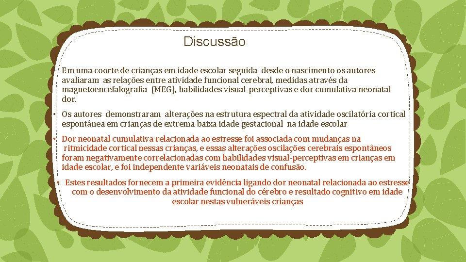 Discussão • Em uma coorte de crianças em idade escolar seguida desde o nascimento