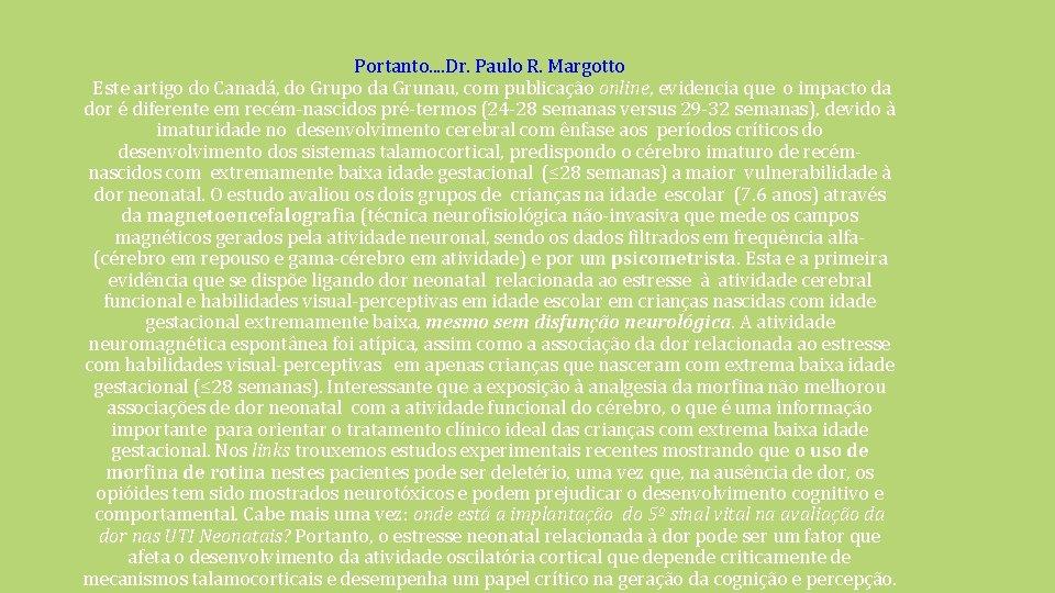 Portanto. . Dr. Paulo R. Margotto Este artigo do Canadá, do Grupo da Grunau,