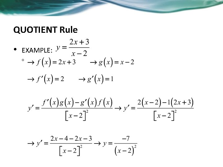 QUOTIENT Rule • EXAMPLE: o