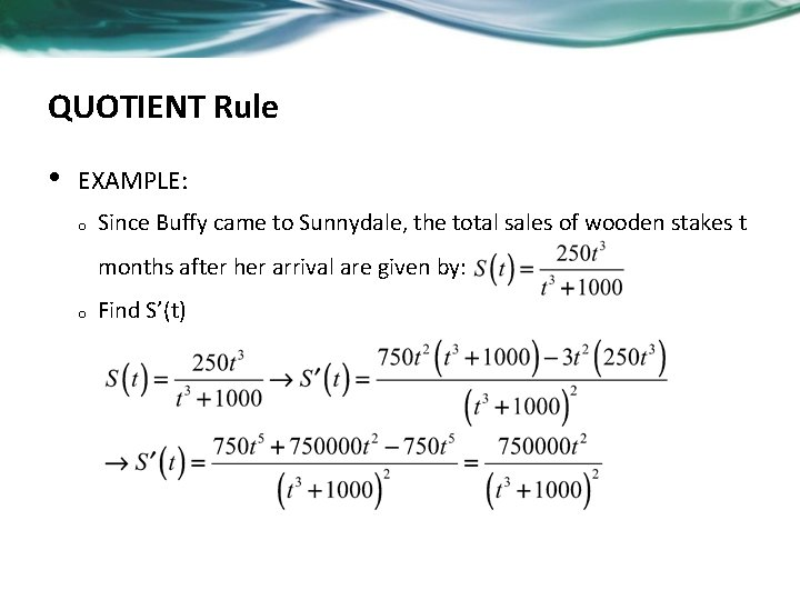 QUOTIENT Rule • EXAMPLE: o Since Buffy came to Sunnydale, the total sales of