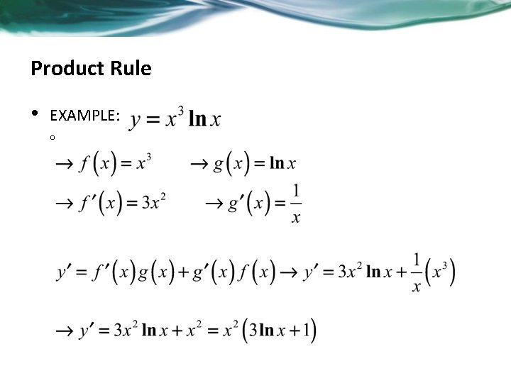 Product Rule • EXAMPLE: o