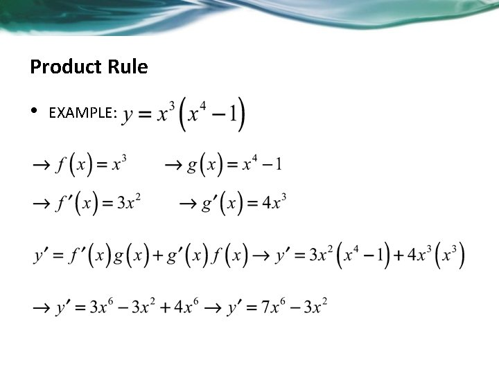 Product Rule • EXAMPLE: