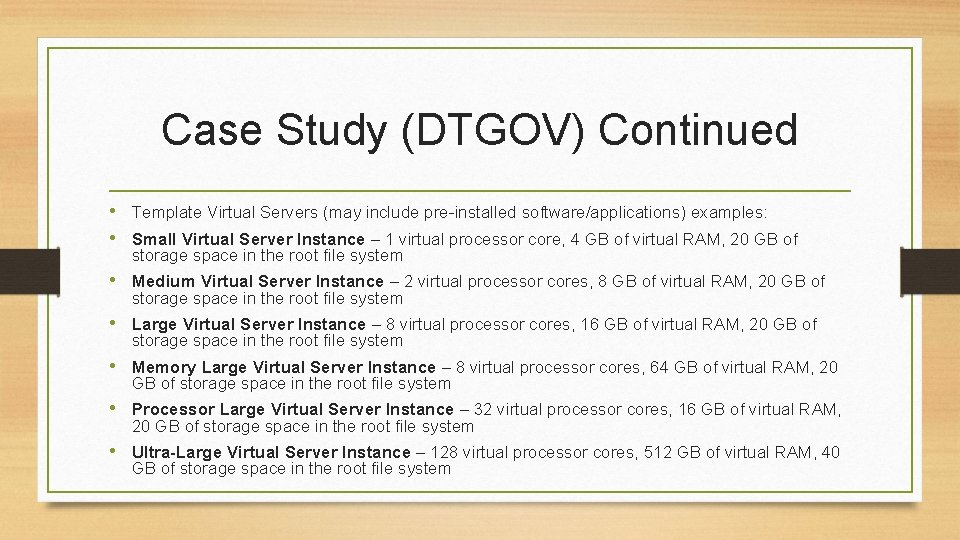 Case Study (DTGOV) Continued • Template Virtual Servers (may include pre-installed software/applications) examples: •