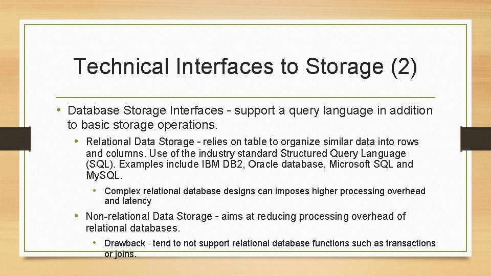 Technical Interfaces to Storage (2) • Database Storage Interfaces – support a query language