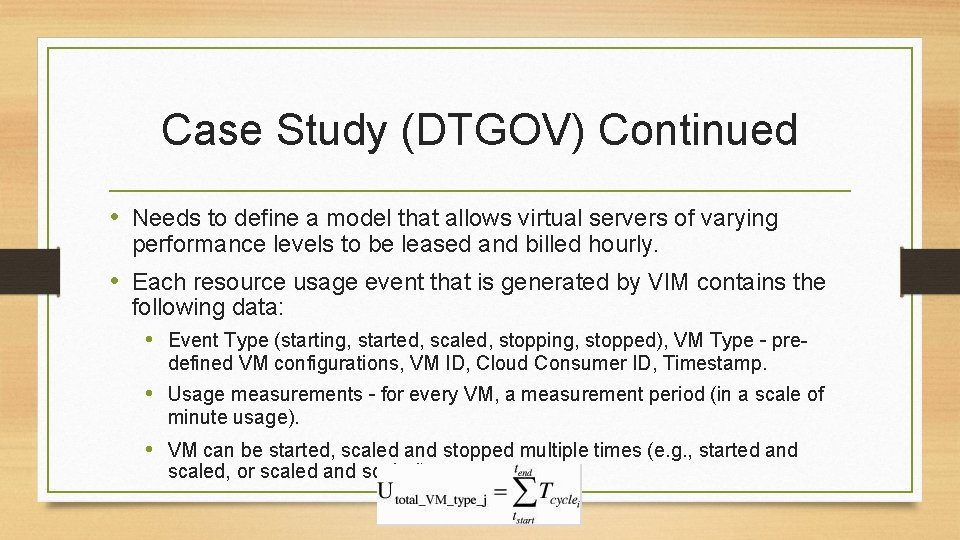 Case Study (DTGOV) Continued • Needs to define a model that allows virtual servers
