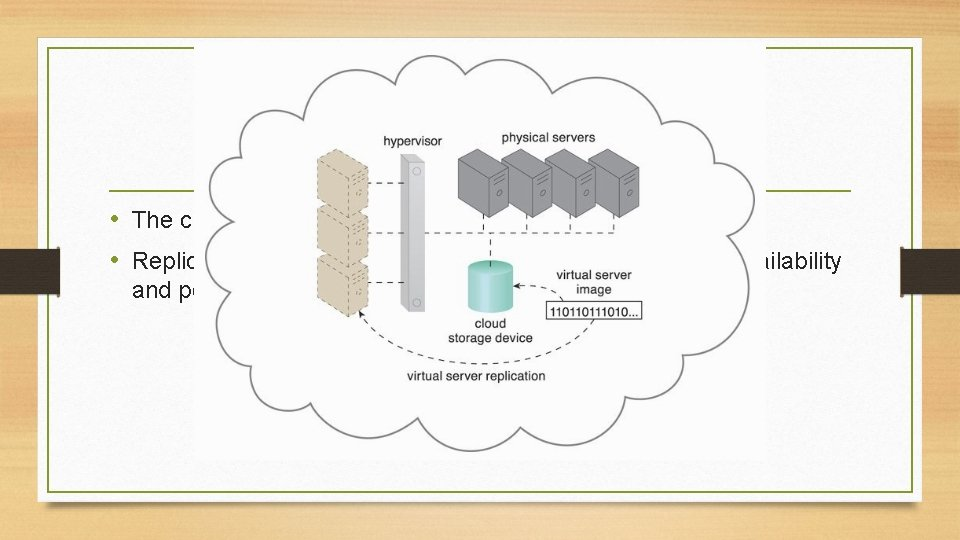 Resource Replication • The creation of multiple instances of the same IT resource. •