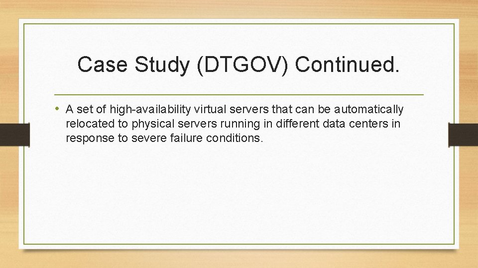 Case Study (DTGOV) Continued. • A set of high-availability virtual servers that can be