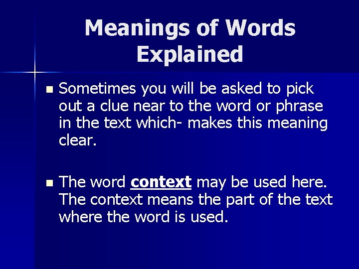 Meanings of Words Explained n Sometimes you will be asked to pick out a