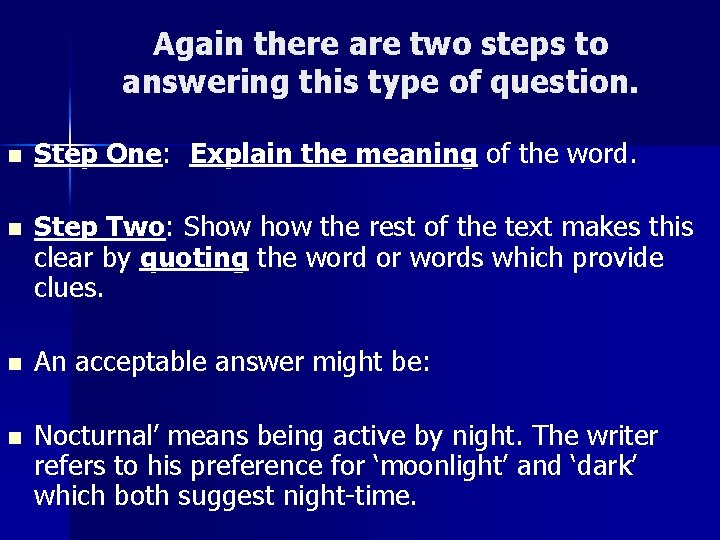 Again there are two steps to answering this type of question. n Step One: