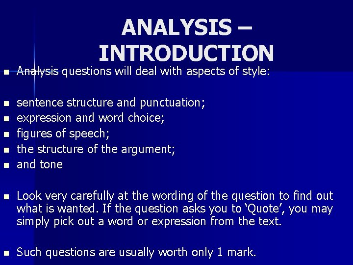 ANALYSIS – INTRODUCTION n Analysis questions will deal with aspects of style: n sentence