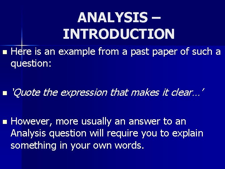 ANALYSIS – INTRODUCTION n n n Here is an example from a past paper