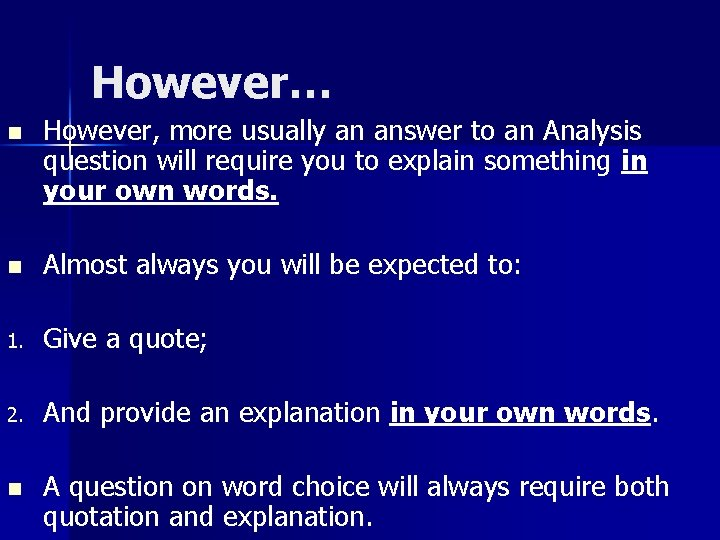 However… n However, more usually an answer to an Analysis question will require you