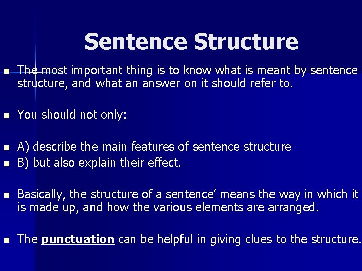 Sentence Structure n The most important thing is to know what is meant by