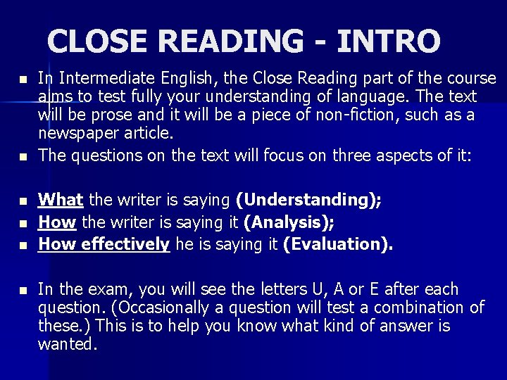 CLOSE READING - INTRO n n n In Intermediate English, the Close Reading part