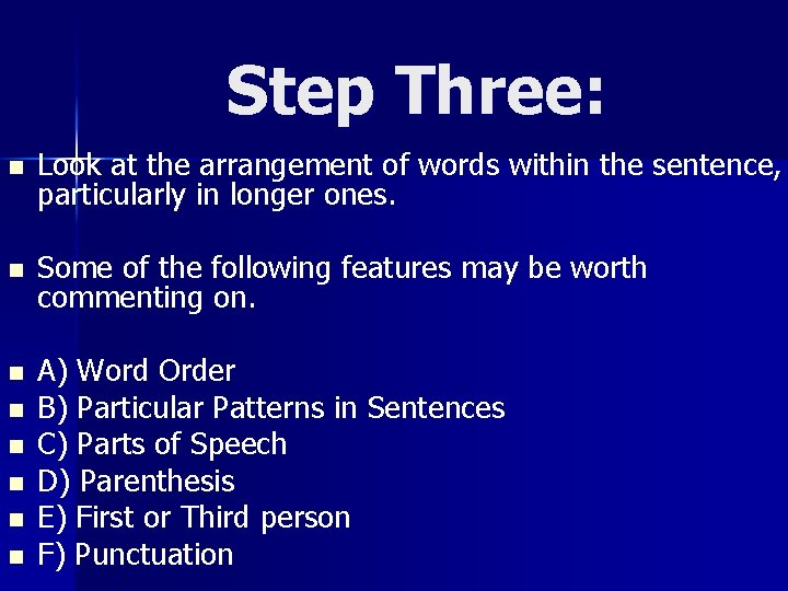 Step Three: n Look at the arrangement of words within the sentence, particularly in