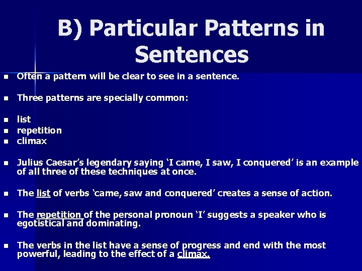 B) Particular Patterns in Sentences n Often a pattern will be clear to see