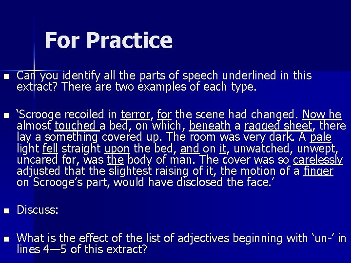 For Practice n Can you identify all the parts of speech underlined in this