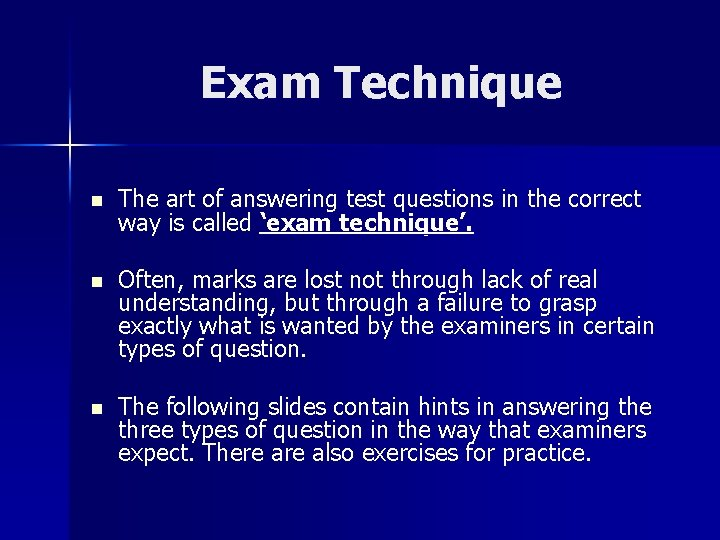 Exam Technique n The art of answering test questions in the correct way is