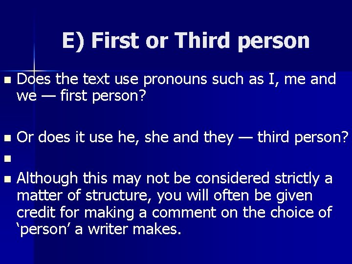 E) First or Third person n Does the text use pronouns such as I,