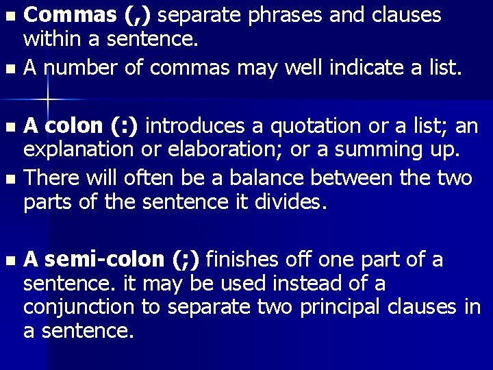 Commas (, ) separate phrases and clauses within a sentence. n A number of