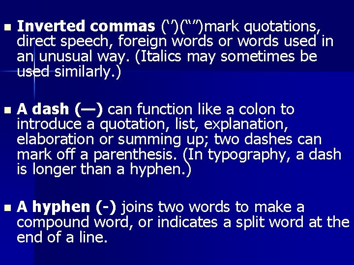"""n Inverted commas ('')("""""""")mark quotations, direct speech, foreign words or words used in an"""