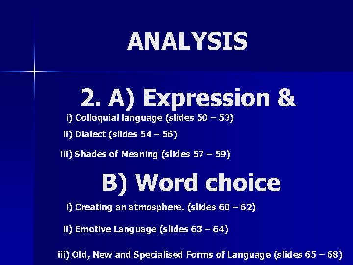 ANALYSIS 2. A) Expression & i) Colloquial language (slides 50 – 53) ii) Dialect