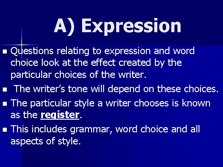 A) Expression Questions relating to expression and word choice look at the effect created