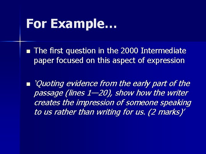 For Example… n n The first question in the 2000 Intermediate paper focused on