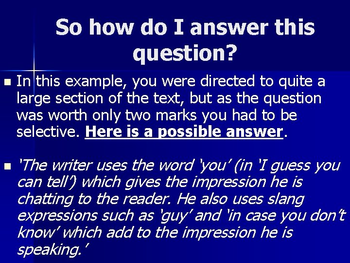 So how do I answer this question? n n In this example, you were