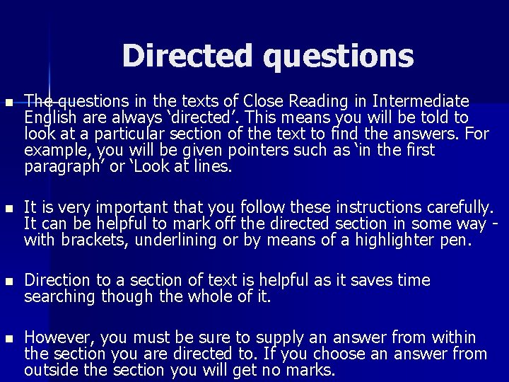 Directed questions n The questions in the texts of Close Reading in Intermediate English