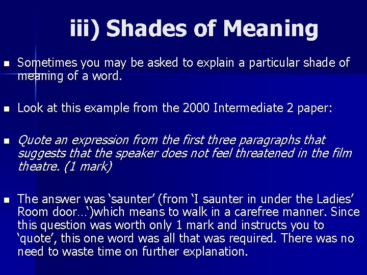 iii) Shades of Meaning n Sometimes you may be asked to explain a particular