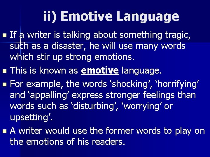 ii) Emotive Language If a writer is talking about something tragic, such as a