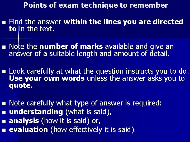 Points of exam technique to remember n Find the answer within the lines you