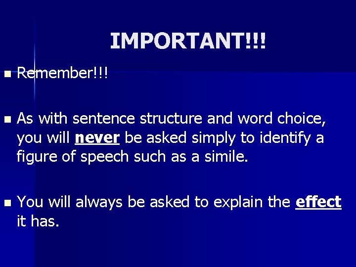 IMPORTANT!!! n Remember!!! n As with sentence structure and word choice, you will never